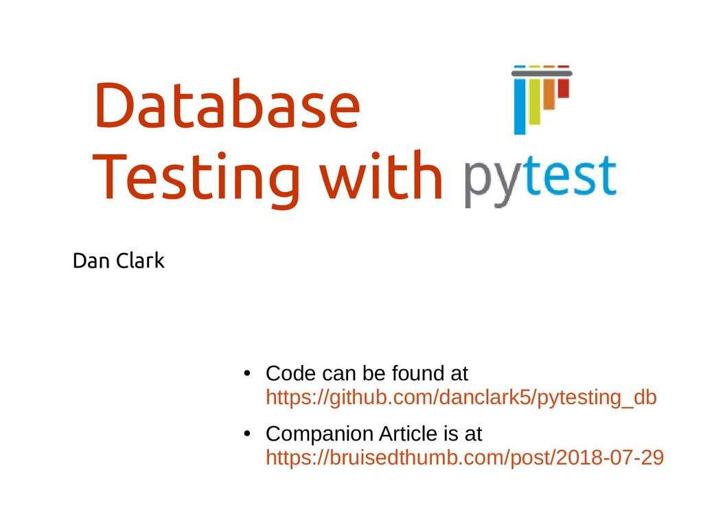 Database Testing with Dan Clark ● Code can be f...