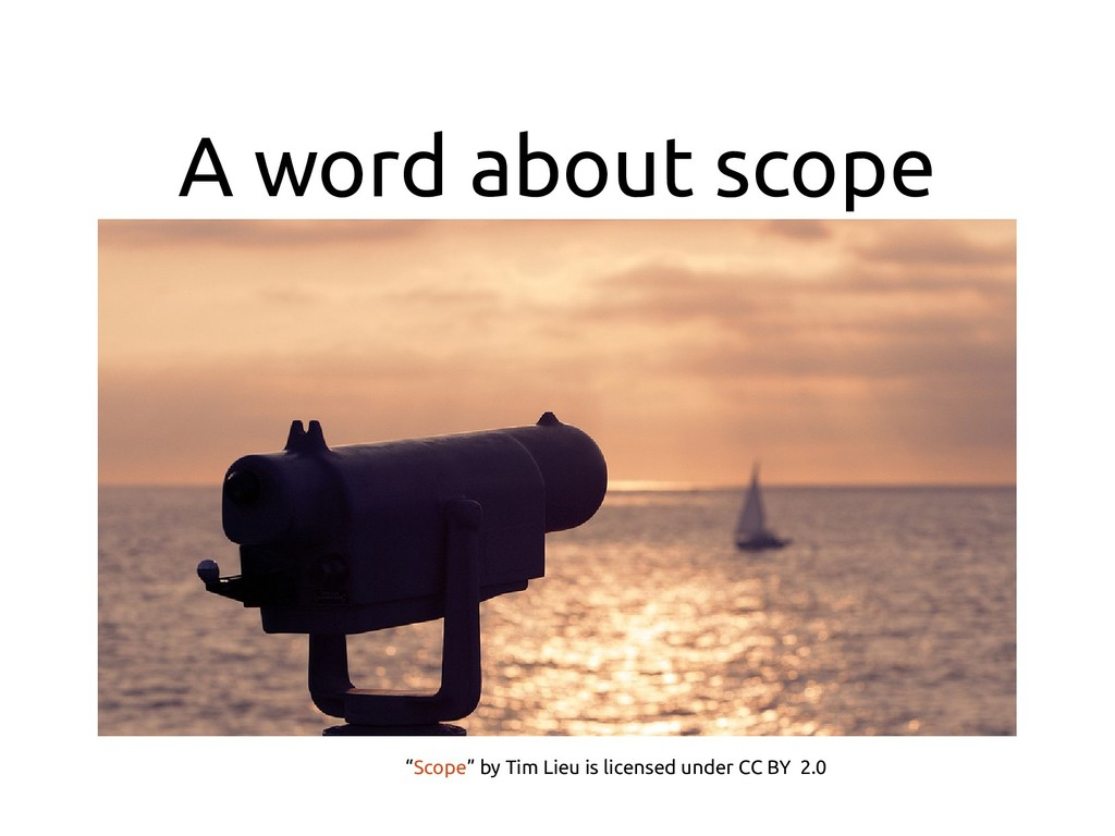 """A word about scope """"Scope"""" by Tim Lieu is licen..."""