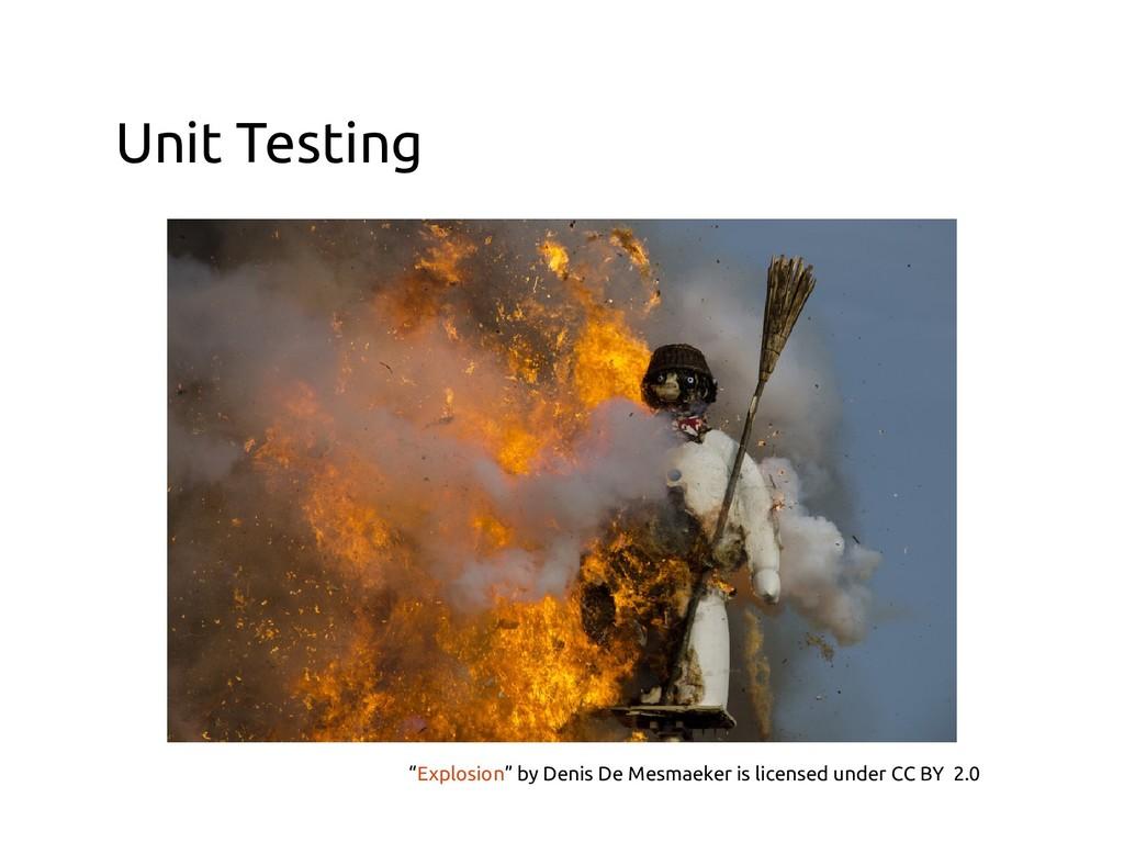 "Unit Testing ""Explosion"" by Denis De Mesmaeker ..."
