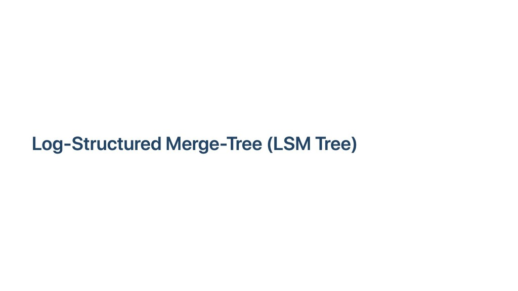 Log-Structured Merge-Tree (LSM Tree)