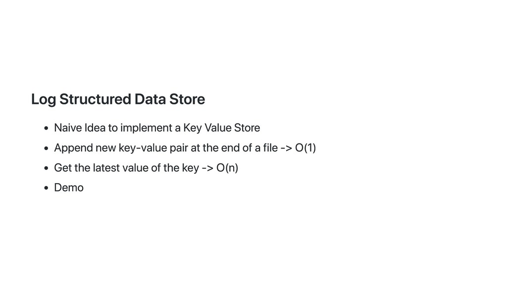 Log Structured Data Store Naive Idea to impleme...