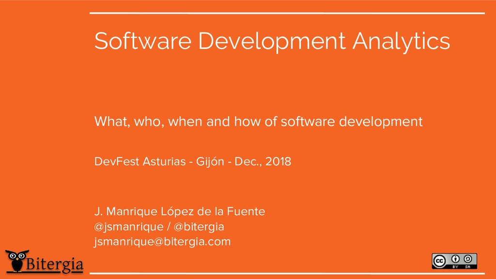 Software Development Analytics What, who, when ...