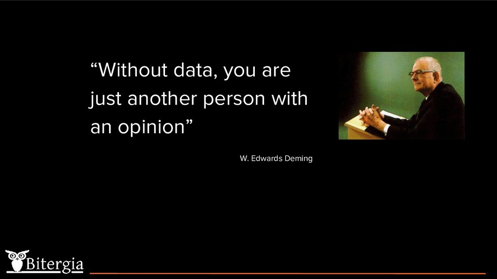 """Without data, you are just another person with..."