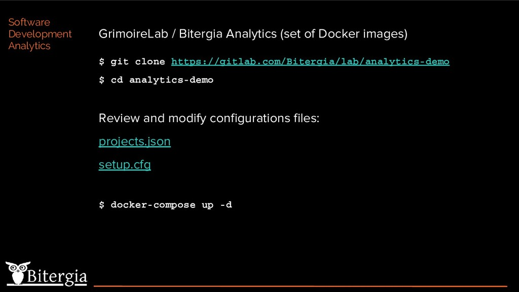 GrimoireLab / Bitergia Analytics (set of Docker...