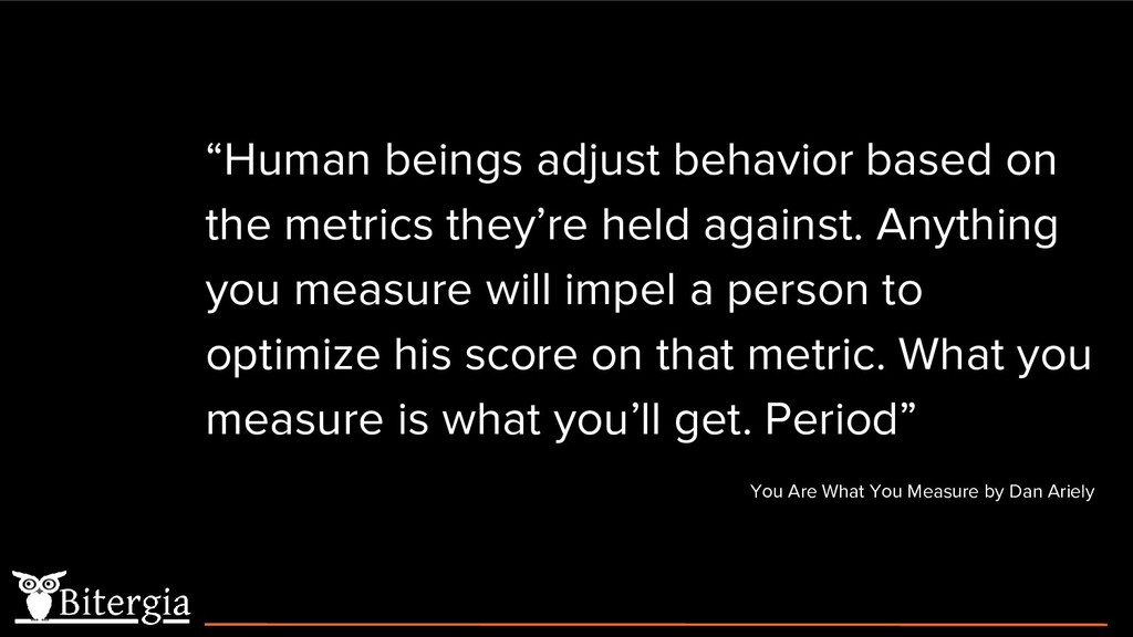"""Human beings adjust behavior based on the metr..."