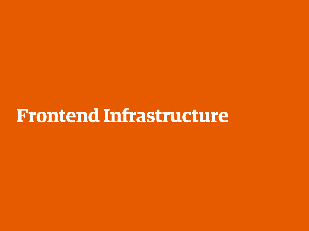 Frontend Infrastructure