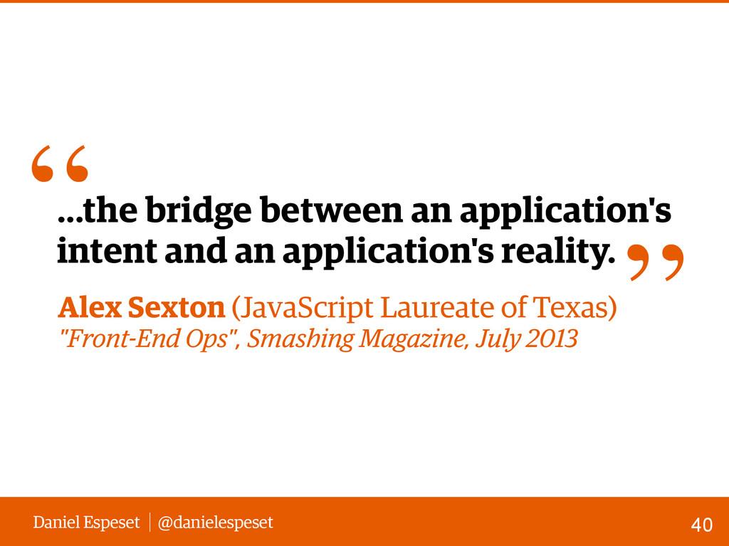 Daniel Espeset @danielespeset 40 ...the bridge ...