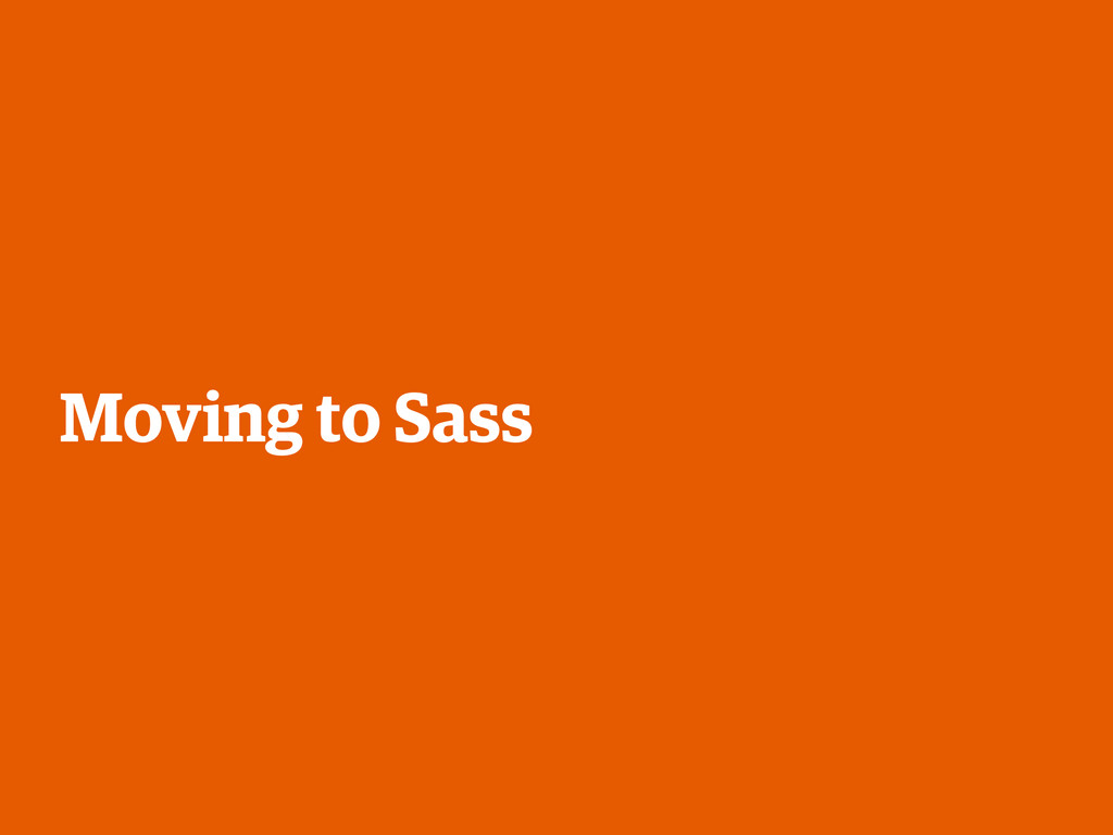 Moving to Sass
