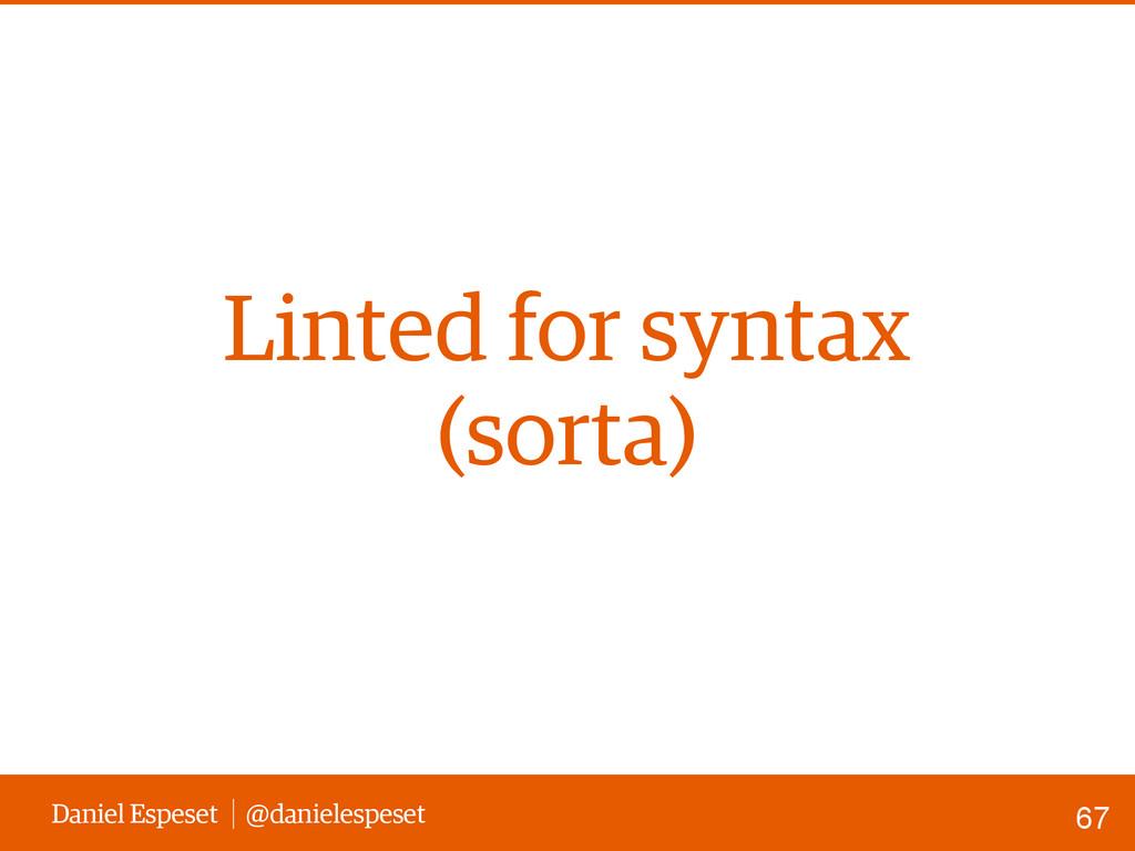 Daniel Espeset @danielespeset Linted for syntax...