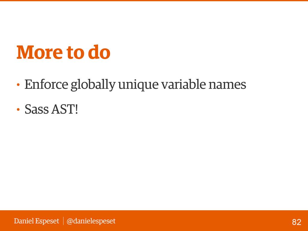 Daniel Espeset @danielespeset • Enforce globall...
