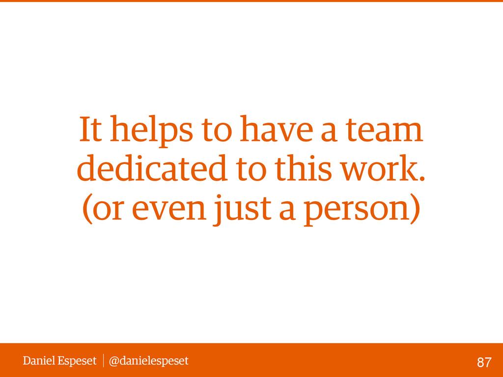 Daniel Espeset @danielespeset It helps to have ...