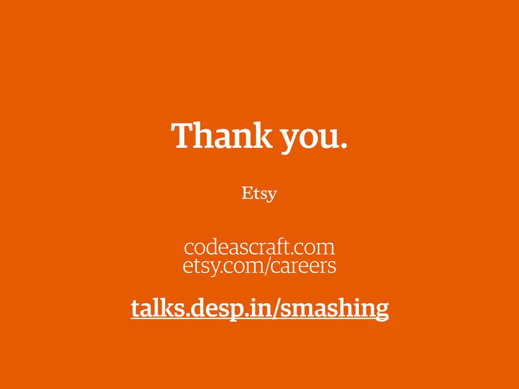 codeascraft.com etsy.com/careers Thank you. tal...