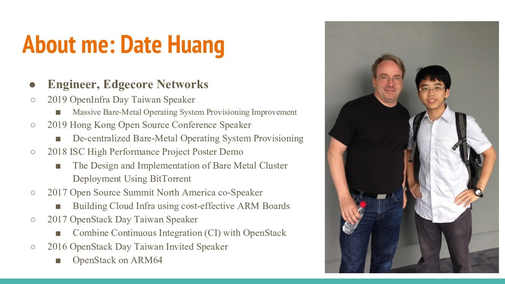About me: Date Huang ● Engineer, Edgecore Netwo...