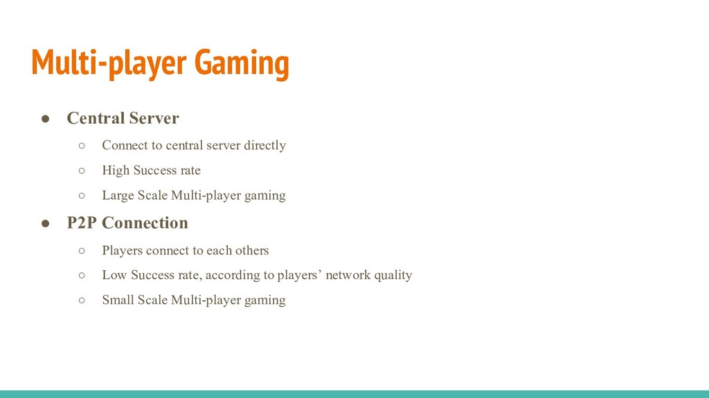 Multi-player Gaming ● Central Server ○ Connect ...