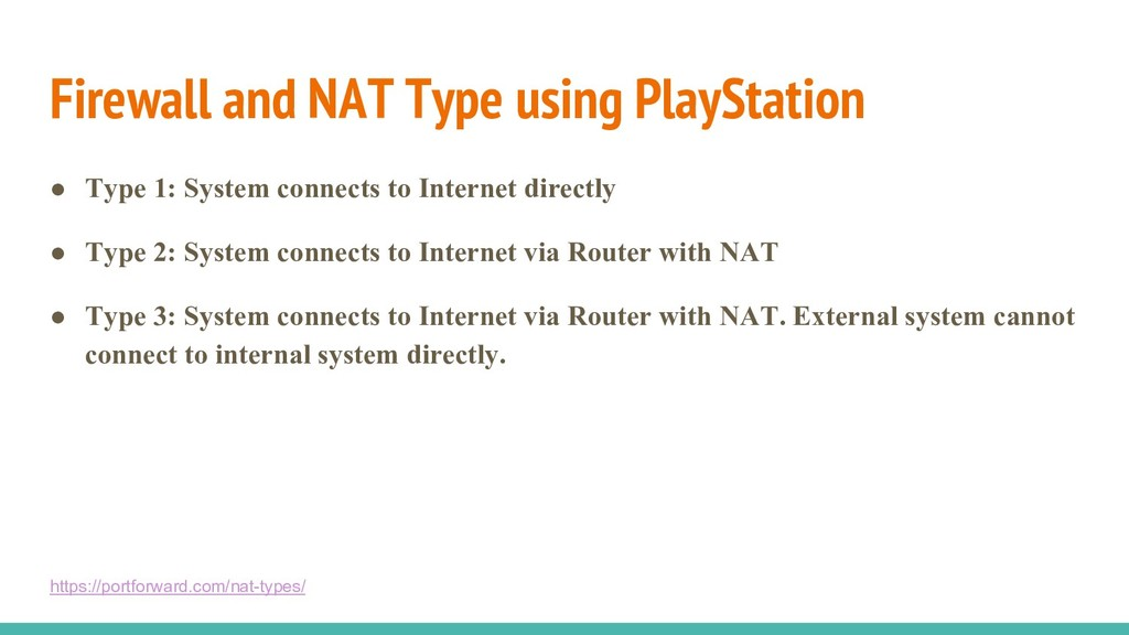 Firewall and NAT Type using PlayStation ● Type ...