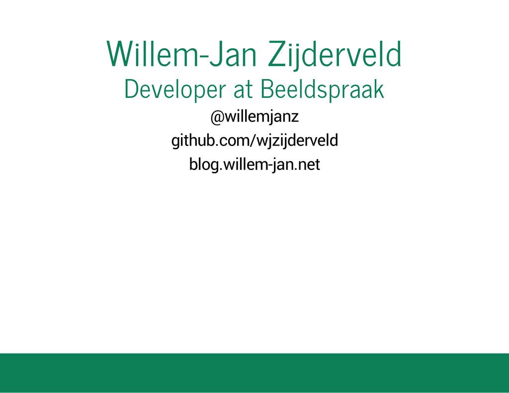Willem-Jan Zijderveld Developer at Beeldspraak ...