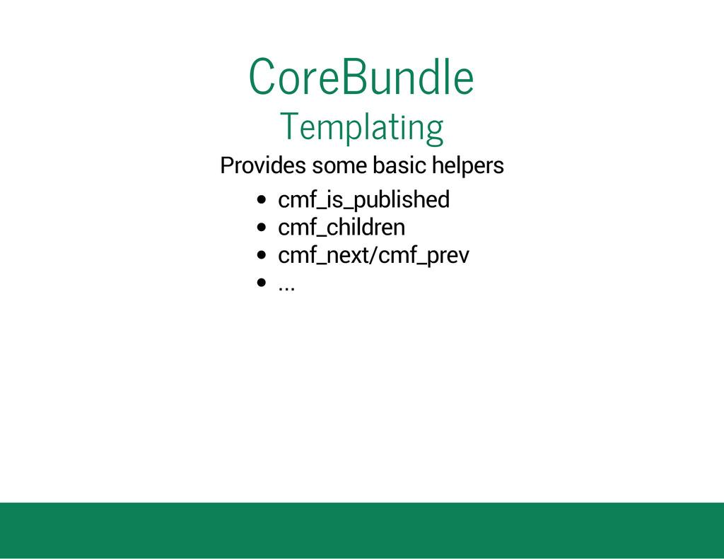 CoreBundle Templating Provides some basic helpe...