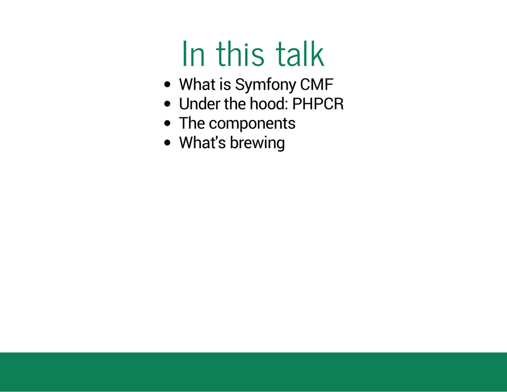 In this talk What is Symfony CMF Under the hood...