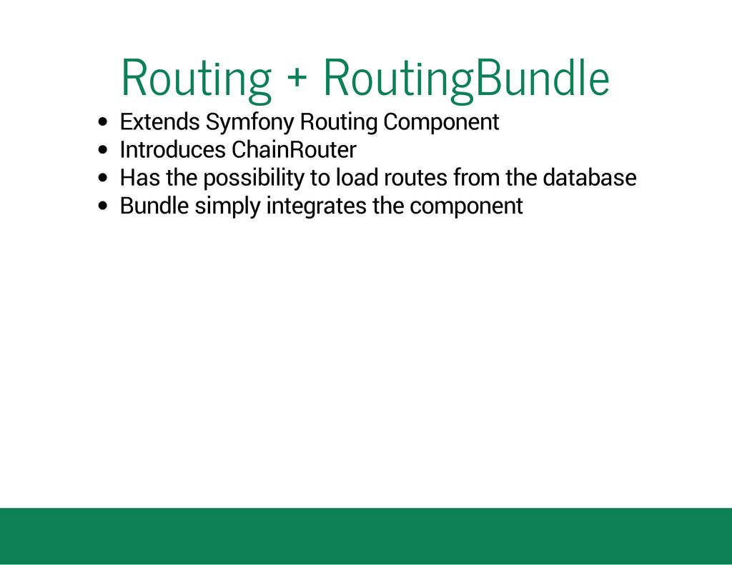 Routing + RoutingBundle Extends Symfony Routing...