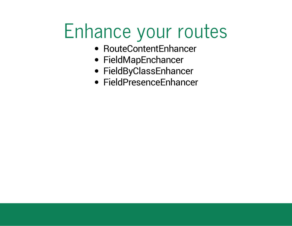 Enhance your routes RouteContentEnhancer FieldM...
