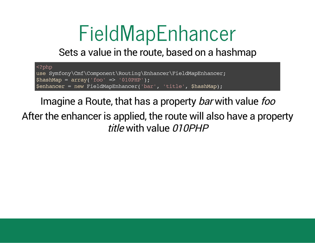 FieldMapEnhancer Sets a value in the route, bas...