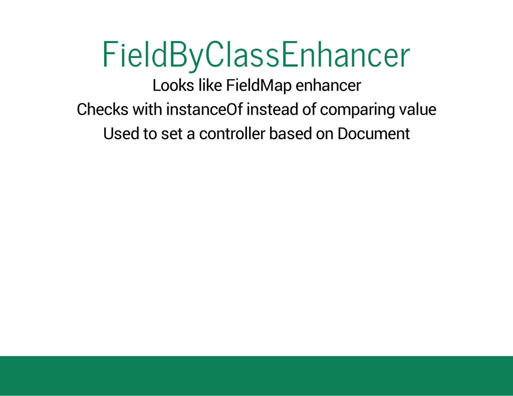 FieldByClassEnhancer Looks like FieldMap enhanc...