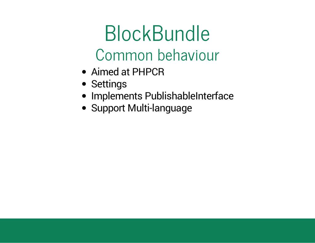 BlockBundle Common behaviour Aimed at PHPCR Set...