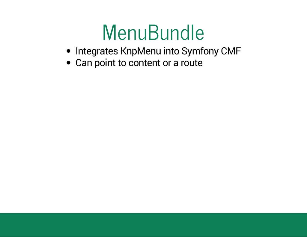 MenuBundle Integrates KnpMenu into Symfony CMF ...