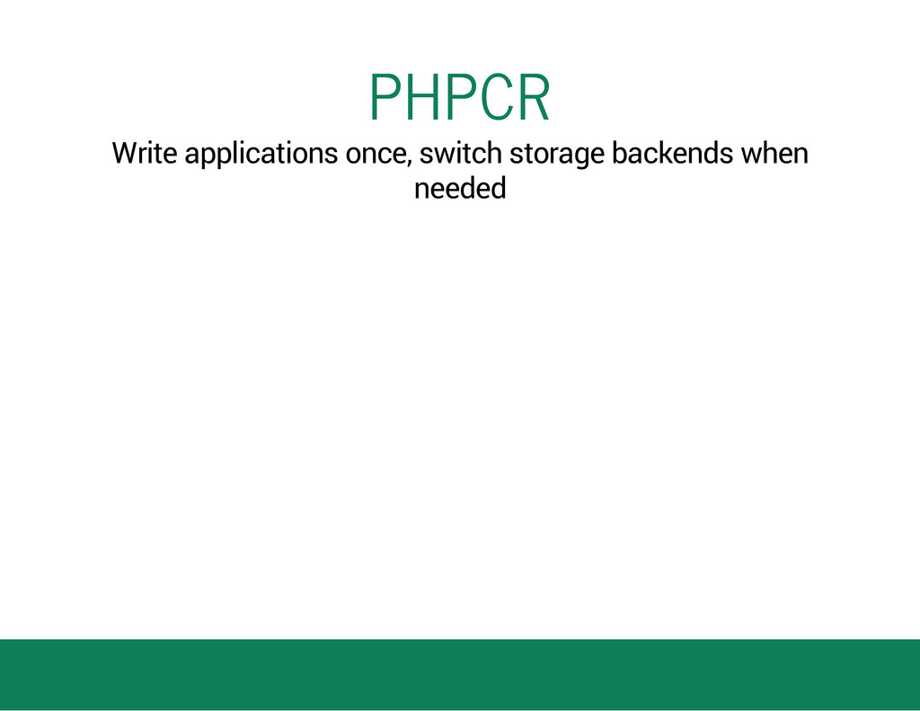 PHPCR Write applications once, switch storage b...