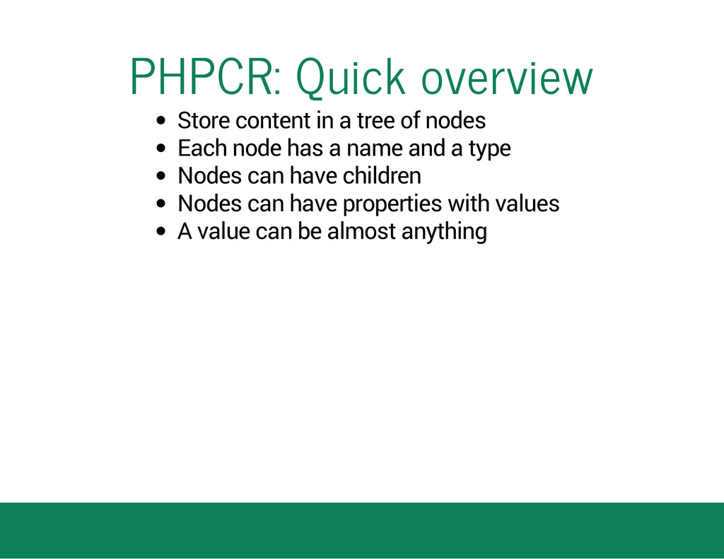 PHPCR: Quick overview Store content in a tree o...