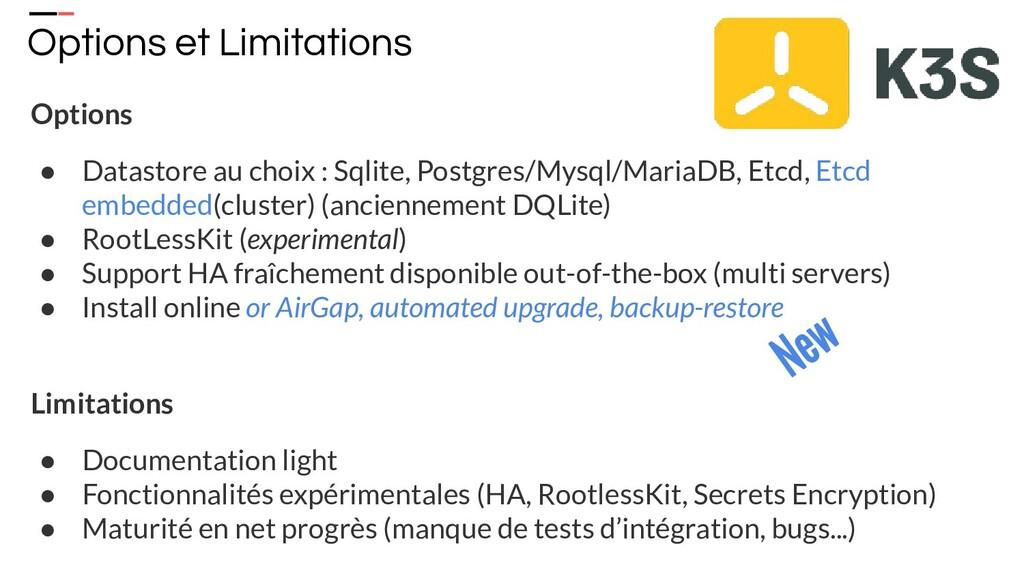 Options et Limitations Options ● Datastore au c...