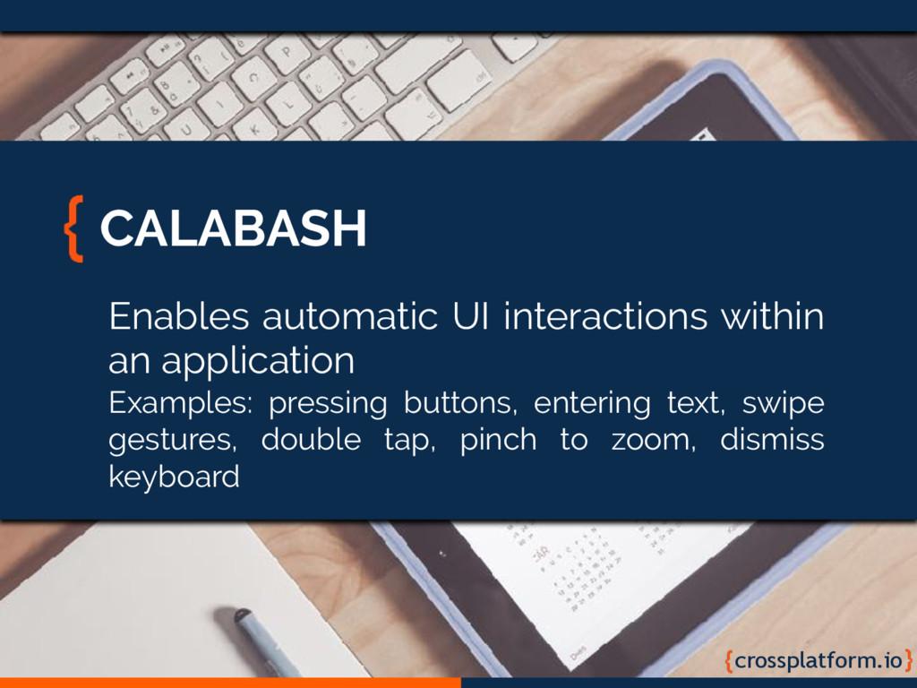 crossplatform.io CALABASH Enables automatic UI ...