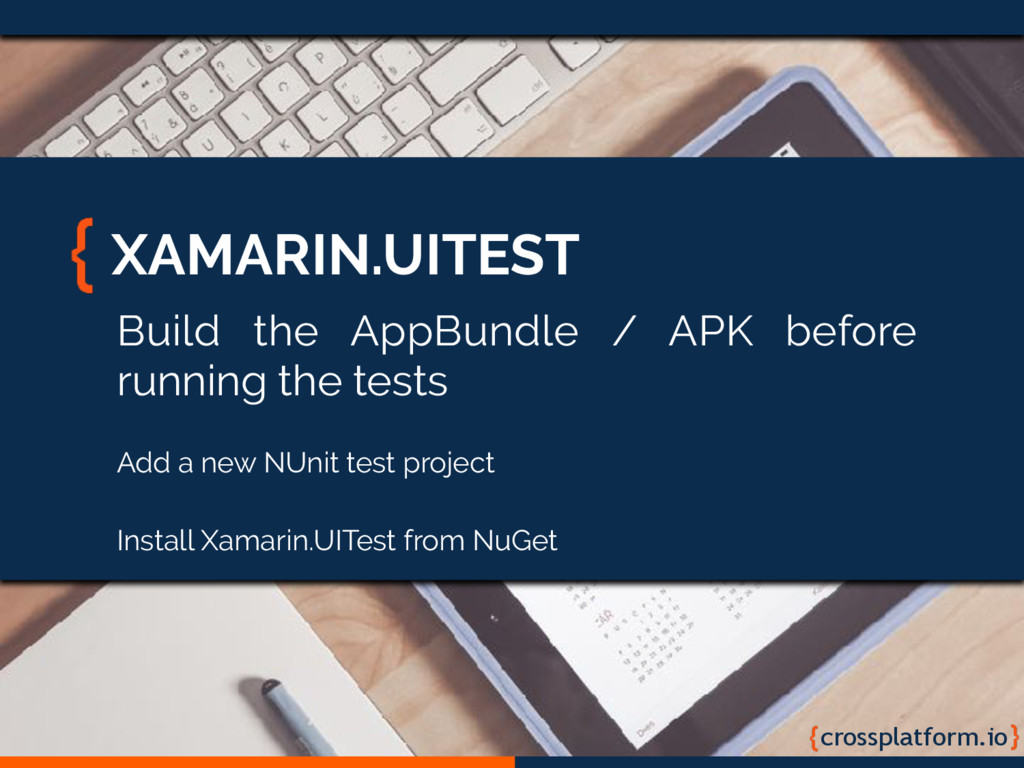 crossplatform.io XAMARIN.UITEST Build the AppBu...
