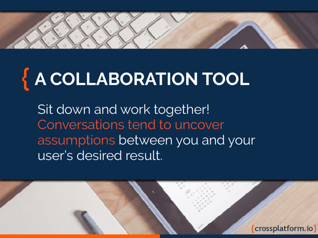 crossplatform.io A COLLABORATION TOOL Sit down ...