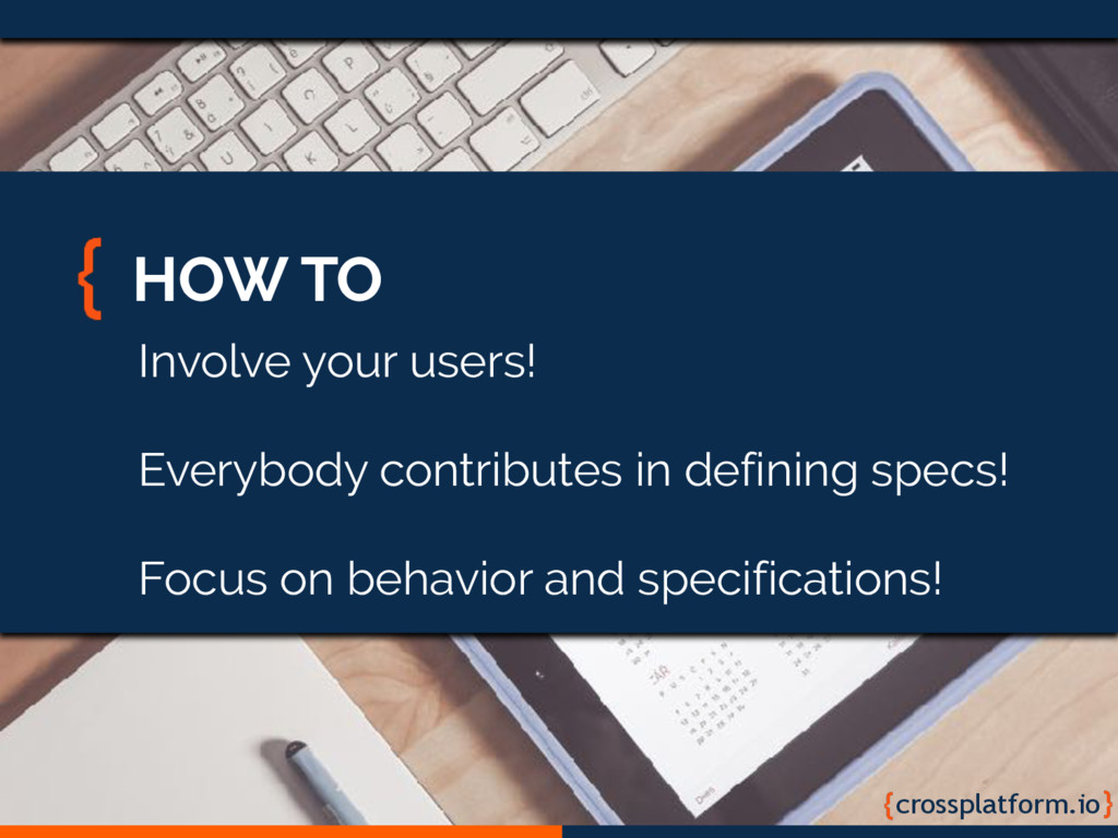 crossplatform.io HOW TO Involve your users! Eve...