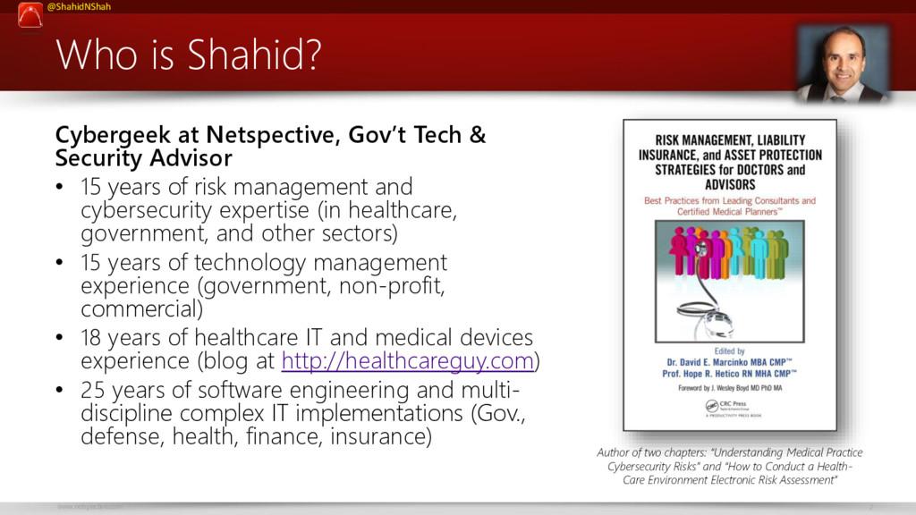 www.netspective.com 2 @ShahidNShah Who is Shahi...