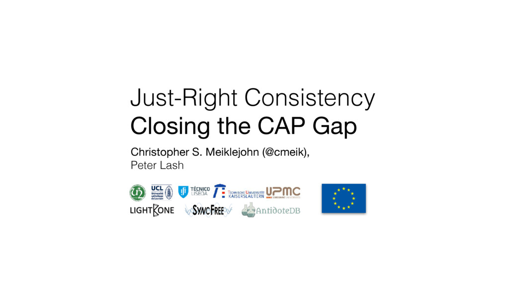 Just-Right Consistency  Closing the CAP Gap Chr...