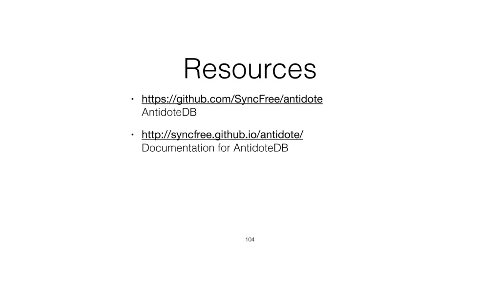 Resources • https://github.com/SyncFree/antidot...