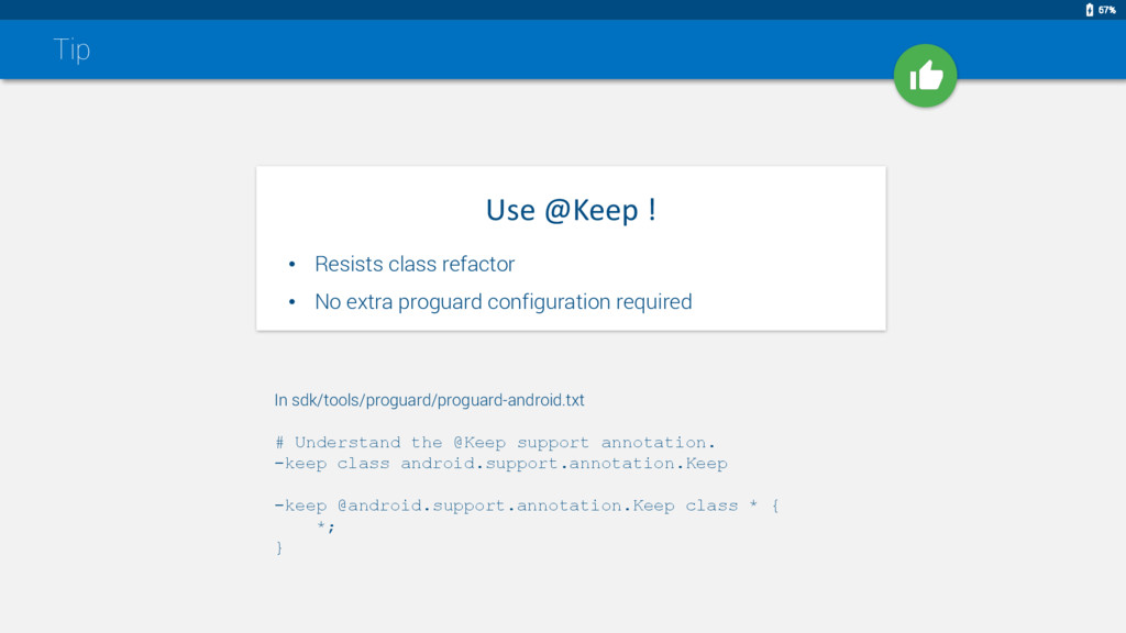 Tip # Understand the @Keep support annotation. ...