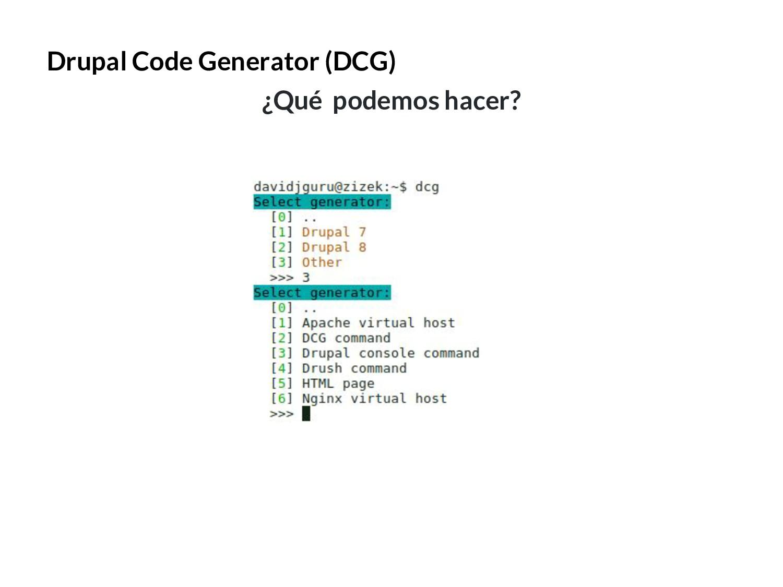 Drupal Code Generator (DCG) ¿Qué podemos hacer?