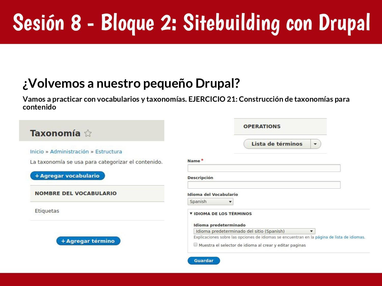 Sesión 8 - Bloque 2: Sitebuilding con Drupal ¿V...