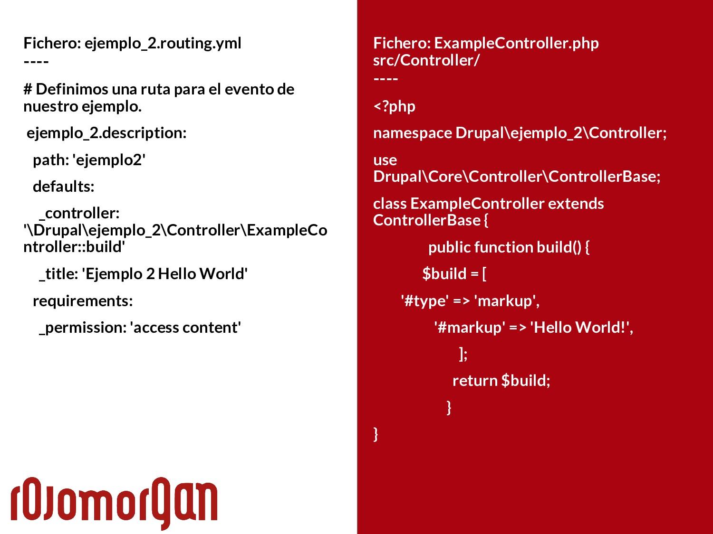 Fichero: ejemplo_2.routing.yml ---- # Definimos...
