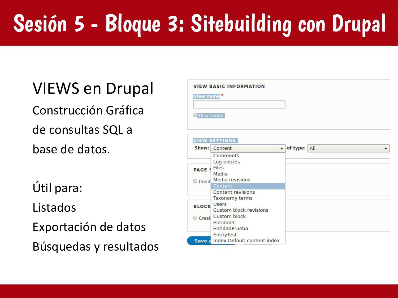 Sesión 5 - Bloque 3: Sitebuilding con Drupal VI...