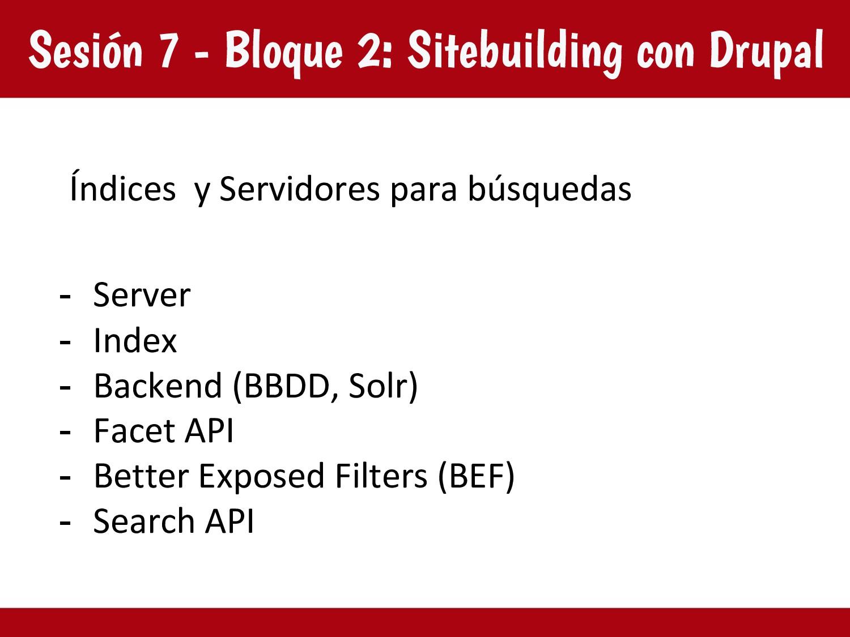 Sesión 7 - Bloque 2: Sitebuilding con Drupal Ín...