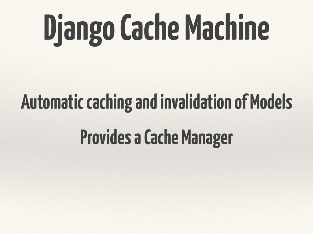 Django Cache Machine Automatic caching and inva...