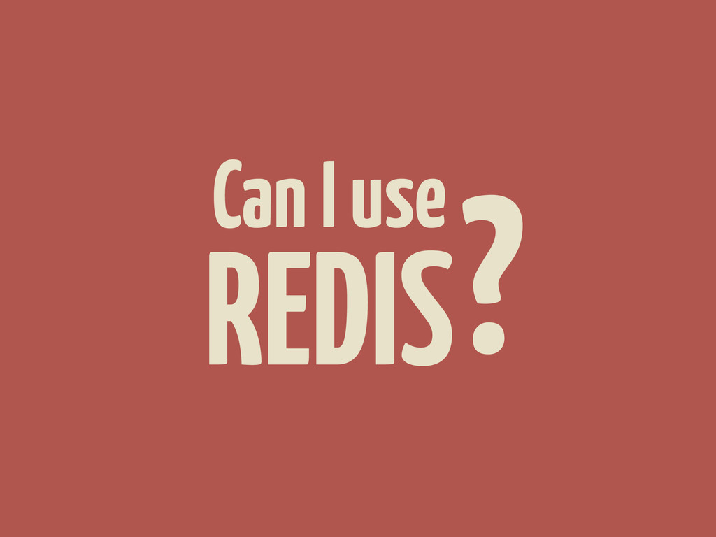 REDIS Can I use?
