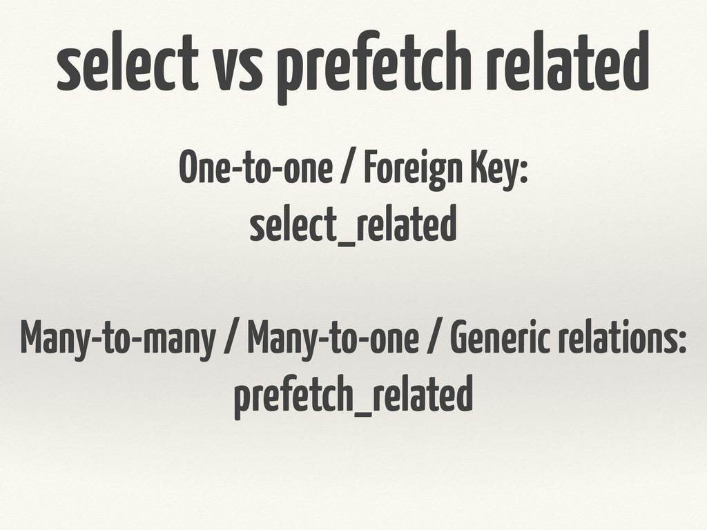 select vs prefetch related One-to-one / Foreign...
