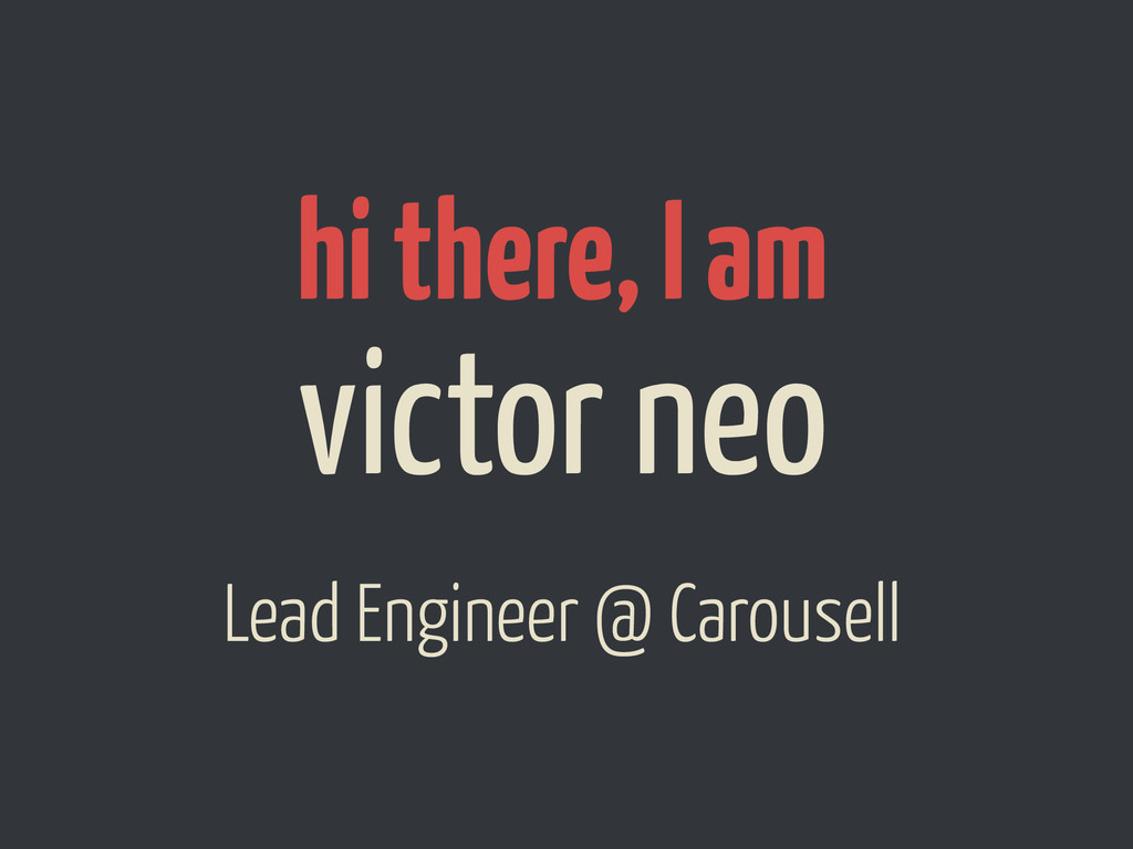victor neo Lead Engineer @ Carousell hi there, ...