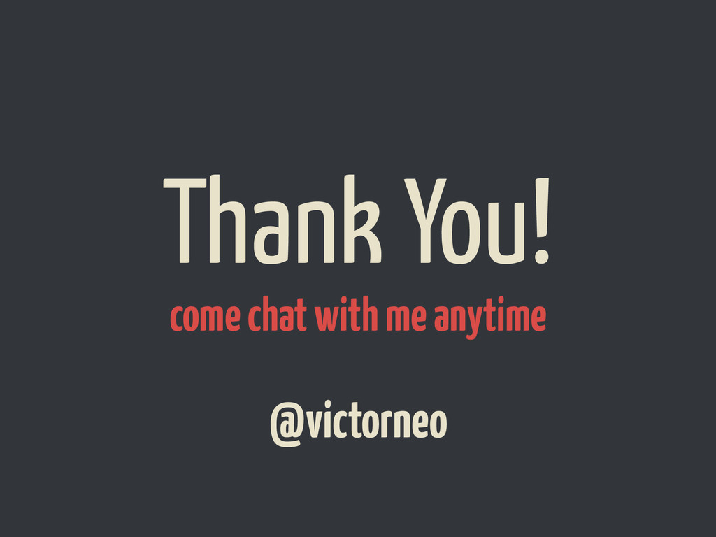 Thank You! @victorneo come chat with me anytime