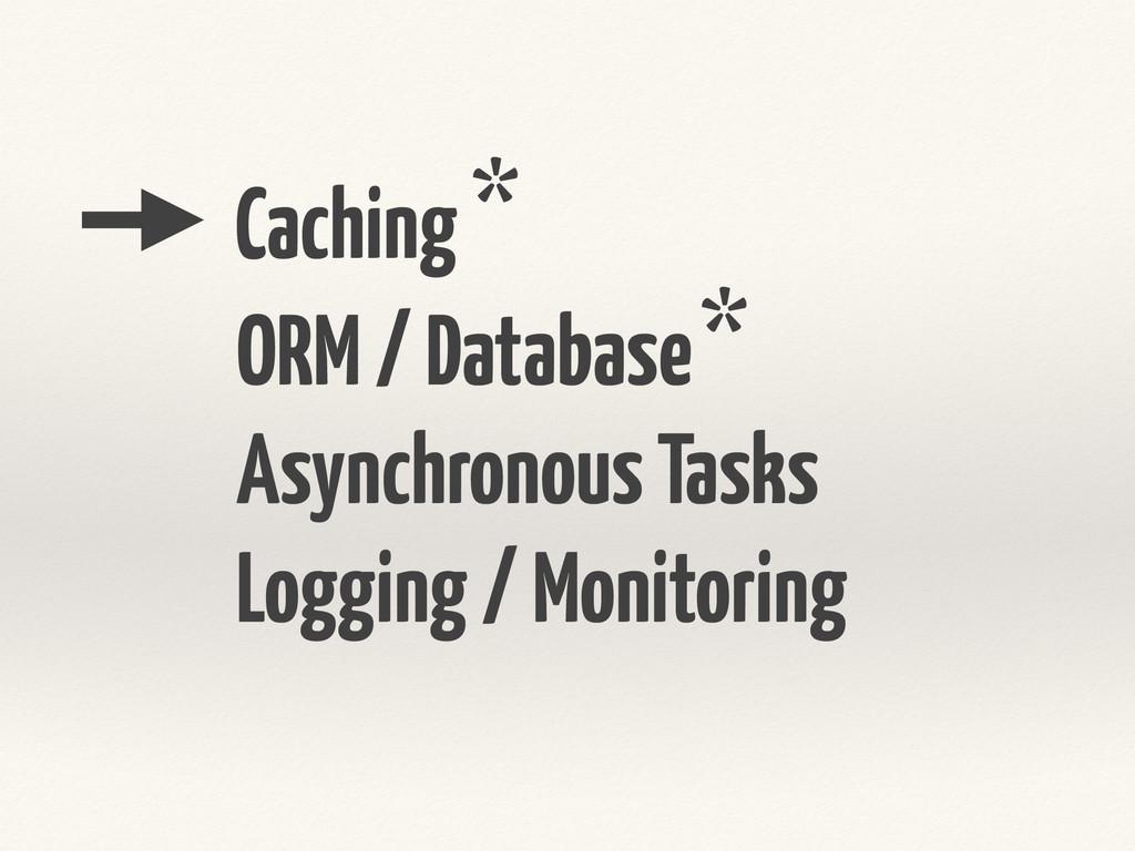 Caching ORM / Database Asynchronous Tasks Loggi...